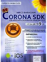 Corona SDK: sviluppa applicazioni per Android e iOS. Livello 9: Progetti e tecniche avanzate con Corona SDK (seconda parte) (Esperto in un click) (Italian Edition)