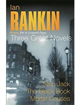 Ian Rankin: Three Great Novels: Rebus: The St Leonard's Years/Strip Jack, The Black Book, Mortal Causes