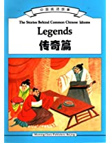 Stories Behind Common Chinese Idioms: Wisdom, Stirring Deeds, Legends, Virtuous Conduct: 0