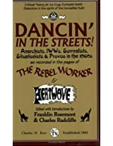 Dancin' in the Streets! Anarchists, Iwws, Surrealists, Situationists & Provos in the 1960s: Anarchists, Iwws, Surrealists, Situationists & Provos In ... Worker & Heatwave (The Sixties Series, 3)