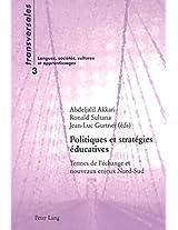 Politiques Et Strategies Educatives: Termes de L'Echange Et Nouveaux Enjeux Nord-Sud (Transversales)