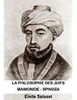 La philosophie des juifs - Maïmonide et Spinoza (annoté)