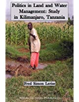 Politics in Land and Water Management: Study in Kilimanjaro, Tanzania