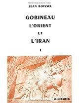 Gobineau, L'orient Et L'iran: 1816-1860, Prolegomenes Et Essai D'analyse (Hors Collection Klincksieck)