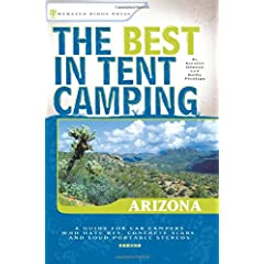 【クリックで詳細表示】The Best in Tent Camping Arizona: A Guide for Car Campers Who Hate Rv's, Concrete Slabs, and Loud Portable Stereos [ペーパーバック]