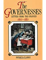 The Governesses: Letters from the colonies 1862-1882