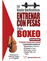 La guía definitiva - Entrenar con pesas para boxeo (Spanish Edition)