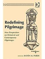 Redefining Pilgrimage (Compostela International Studies in Pilgrimage History and Culture)