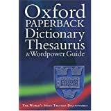 Oxford Paperback Dictionary, Thesaurus, and Wordpower Guide (Dictionary/Thesaurus)Catherine Soanes�ɂ��