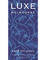 Melbourne LUXE City Guide (LUXE City Guides)