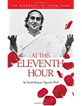 At the Eleventh Hour: Biography of Swami Rama