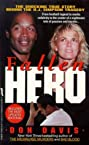 Fallen Hero: The Shocking True Story behind the O.J. Simpson Tragedy