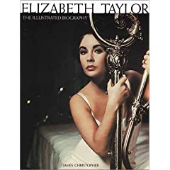 Elizabeth Taylor: The Illustated Biography