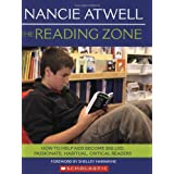 The Reading Zone: How to Help Kids Become Skilled, Passionate, Habitual, Critical ReadersShelley Harwayne�ɂ��