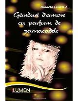 Ganduri d`amore cu parfum de zarnacadele (Romanian Edition)