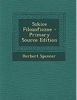 Szkice Filozoficzne - Primary Source Edition