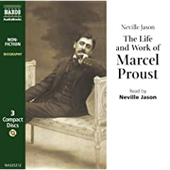 The Life and Work of Marcel Proust (Naxos Audio)