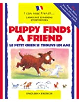 Puppy Finds a Friend: Le Petit Chien Trouve Un Copain (Je Peux Lire (I Can Read Series))