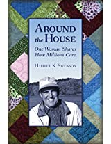 Around the House: One Woman Shares How Millions Care