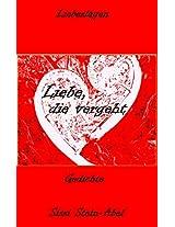 Liebe, die vergeht: Gedichte (Liebeslagen 3) (German Edition)