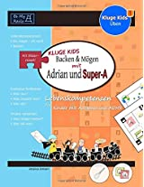 Kluge Kids Backen & Mogen Mit Adrian Und Super-A: Lebenskompetenzen Fur Kinder Mit Autismus Und Adhs