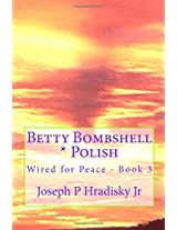 Betty Bombshell: Volume 3 (Wired for Peace)