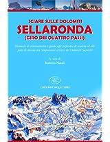 Sciare sulle dolomiti - Sellaronda (Le Guide)