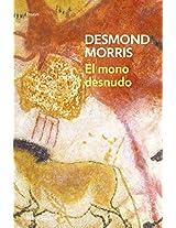 El Mono Desnudo/ the Naked Ape: A Zoologist's Study of the Human Animal (Ensayo - Ciencia / Essay - Science)