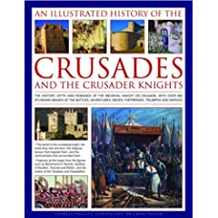 【クリックで詳細表示】An Illustrated History of the Crusades and the Crusader Knights: The History, Myth and Romance of the Medieval Knight on Crusade, with over 400 Stunning Images of the Battles, Adventures, Sieges, Fortresses, Triumph [ハードカバー]