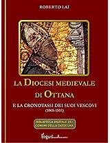 La Diocesi medievale di Ottana e la cronotassi dei suoi vescovi(1065-1503): 2 (Biblioteca Digitale dei Comuni della Sardegna)