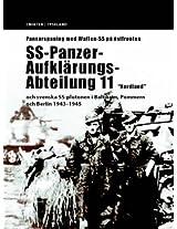 Pansarspaning Med Waffen SS Pa Ostfronten: SS-Panzer-Aufklarungs-Abteilung 11 Nordland Och Svenska SS-Plutonen I Baltikum, Pommern Och Berlin 1943-45