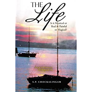 The Life: Is It Mystical or Real & Painful or Magical?
