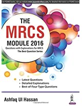 The Mrcs Module 2016 Question With Explanations For Mrcs The Best Question Series