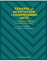 Terapia De Aceptacion Y Compromiso, Act/ Therapy of Acceptation and Compromise: Un Tratamiento Conductual Orientado a Los Valores / An Oriented Behavioral Treatment of Values (Psicologia / Psychology)