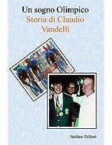 Un sogno Olimpico - Storia di Claudio Vandelli