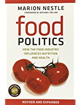Food Politics - How the Food Industry Influences Nutrition and Health 2e (California Studies in Food and Culture)