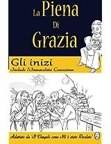 La Piena Di Grazia: Volume 1: Gli Inizi