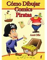 Cómo Dibujar Comics: Piratas (Libros de Dibujo nº 1) (Spanish Edition)