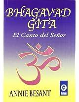 Bhagavad Gita/ the Bhagavad Gita or the Song of the Lord: El Canto Del Senor / the Song of the Lord (Orientalista)