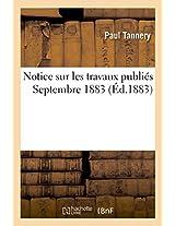 Notice Sur Les Travaux Publies, Septembre 1883 (Savoirs Et Traditions)