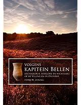 Volgens Kapitein Bellen: Archeologie, Folklore en Wichelarij op de Veluwe en in Drenthe