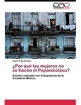 Por Que Las Mujeres No Se Hacen El Papanicolaou?