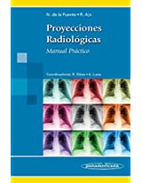 Proyecciones radiologicas / Radiographic projections: Manual Practico / Practical Manual