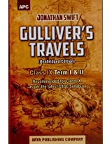 Gulliver's Travels (Class IX Term I & II) (Recomended for Class IX as per the latest CBSE Syllabus) (Unabridged Edition)
