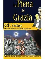 La Piena Di Grazia: Volume 2: Gli Inizi: Volume 1