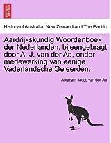 Aardrijkskundig Woordenboek Der Nederlanden, Bijeengebragt Door A. J. Van Der AA, Onder Medewerking Van Eenige Vaderlandsche Geleerden. Elfde Deel