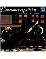 Canciones españolas - Granados: Canciones amatorias, Goyescas (selection); De Falla: Siete canciones populares españolas; Turina: Tres arias, Op.26