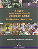 Chronic Non-Communicable Diseases in Ghana: Multidisciplinary Perspectives
