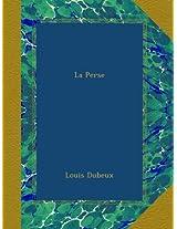 La Perse: L'univers : Histoire Et Description De Tous Les Peuples