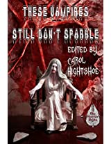 These Vampires Still Don't Sparkle (These Vampires Don't Sparkle Book 2)